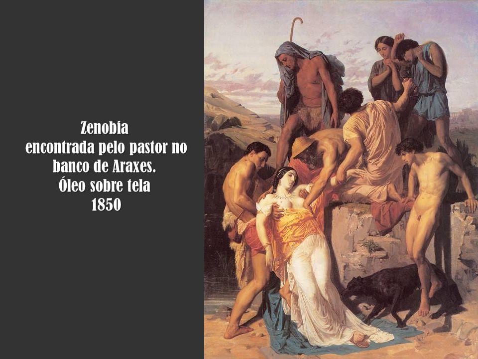 Zenobia encontrada pelo pastor no banco de Araxes.