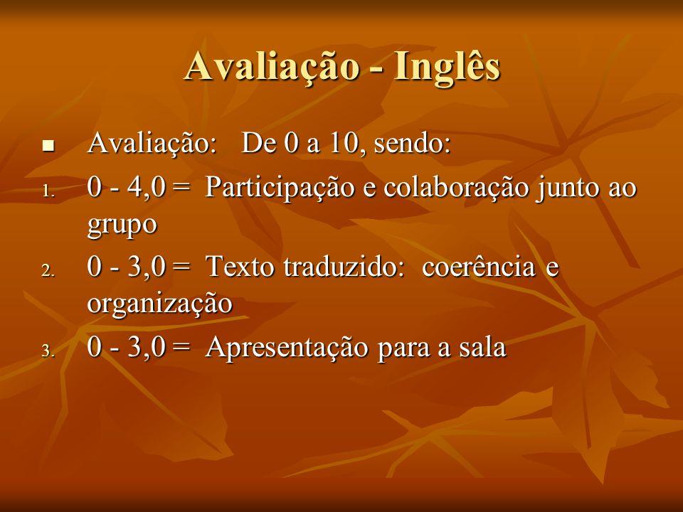 Avaliação - Inglês Avaliação: De 0 a 10, sendo: Avaliação: De 0 a 10, sendo: 1.