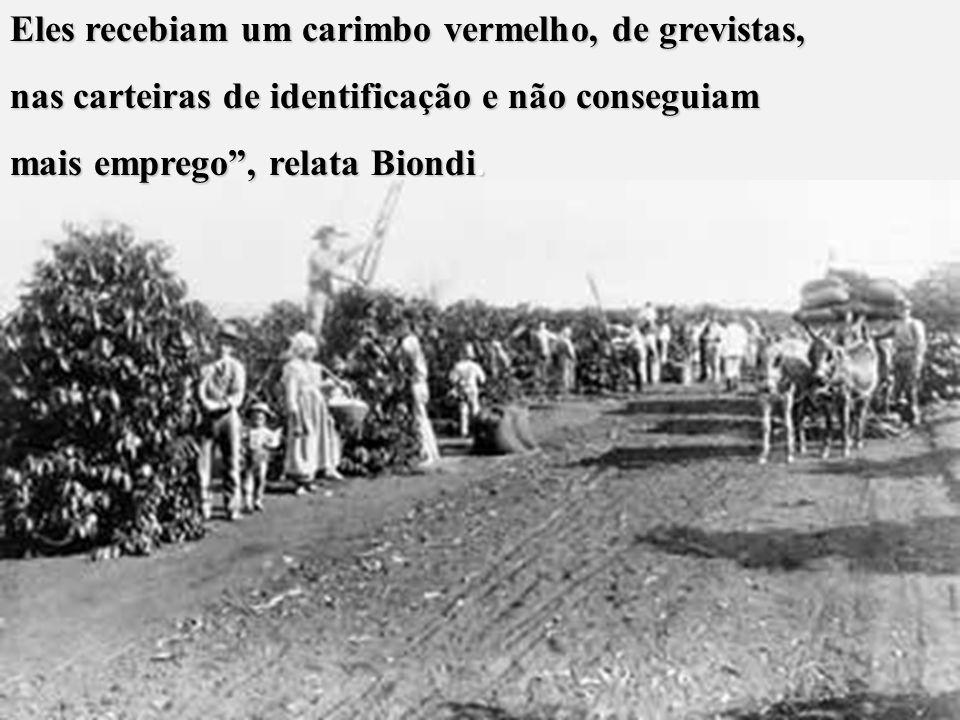 """"""" O professor lembra que vários vênetos estiveram envolvidos na primeira grande greve geral nos campos brasileiros, ocorrida em 1913, na região de Rib"""
