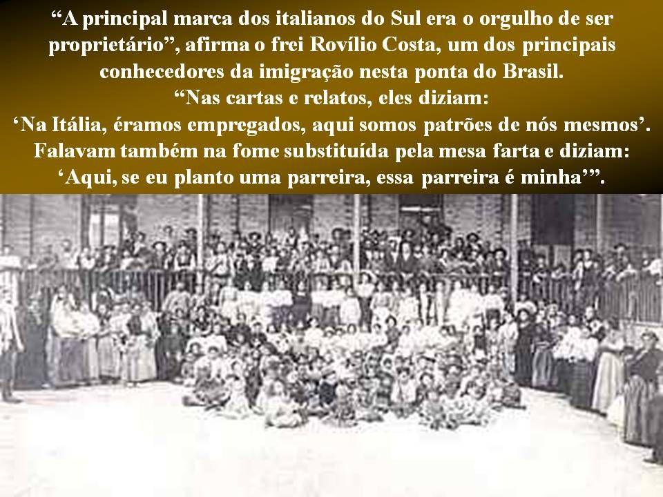 """Em Santa Catarina ou no Rio Grande do Sul, a matriz camponesa era diferente, pois os imigrantes eram donos da terra"""", diz Franzina. Calcula-se que a i"""