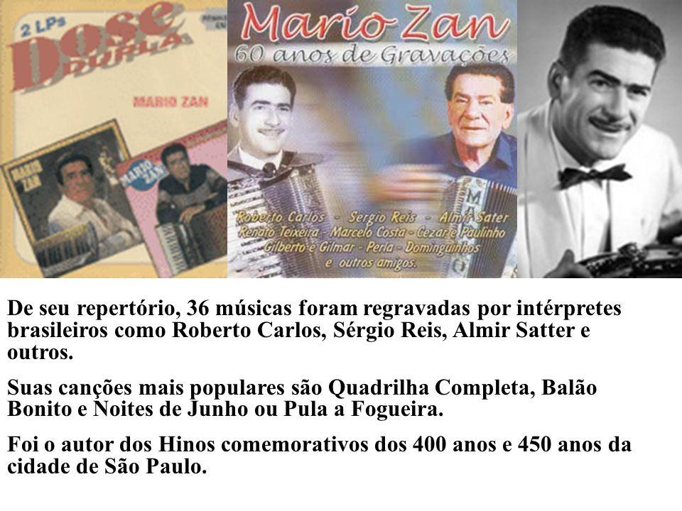 Mais conhecido como Mario Zan, (Roncade, 9 de outubro de 1920 - São Paulo 9 de novembro de 2006). Foi um acordeonista ítalo-brasileiro, famoso por sua