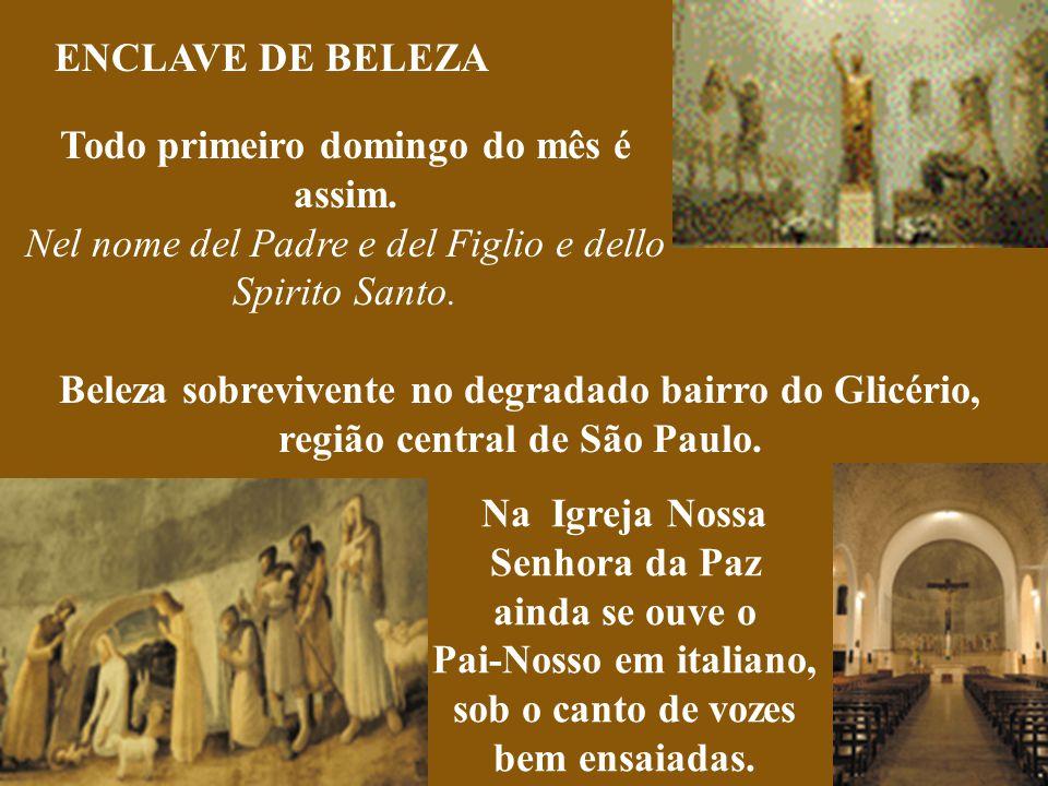 Sinal dos tempos Igreja voltada aos italianos hoje se dedica a latino-americanos e africanos Dentre as muitas igrejas ligadas à comunidade italiana ex