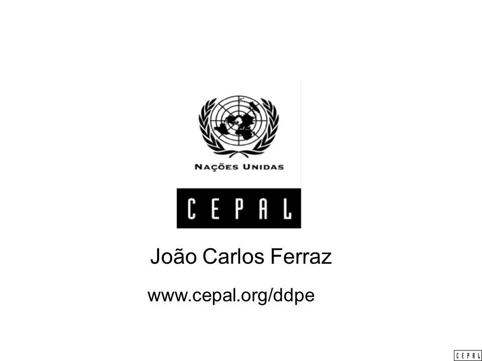 João Carlos Ferraz www.cepal.org/ddpe