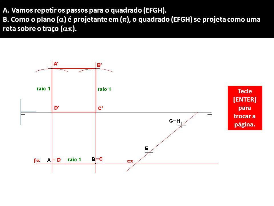 A.Vamos repetir os passos para o quadrado (EFGH).