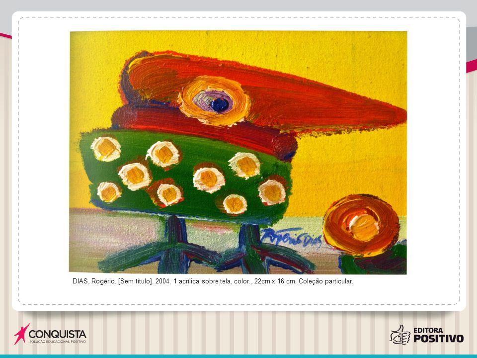 DIAS, Rogério. [Sem título]. 2004. 1 acrílica sobre tela, color., 23 cm x 23cm. Coleção particular.
