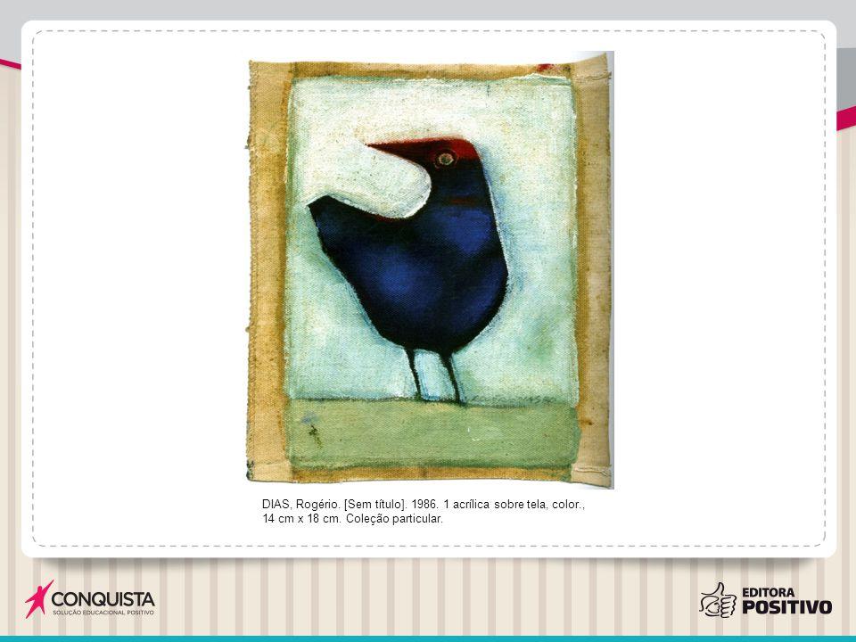 DIAS, Rogério. [Sem título]. 1986. 1 acrílica sobre tela, color., 14 cm x 18 cm. Coleção particular.