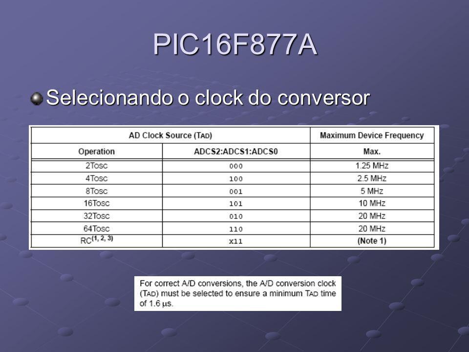 PIC16F877A Selecionando o clock do conversor