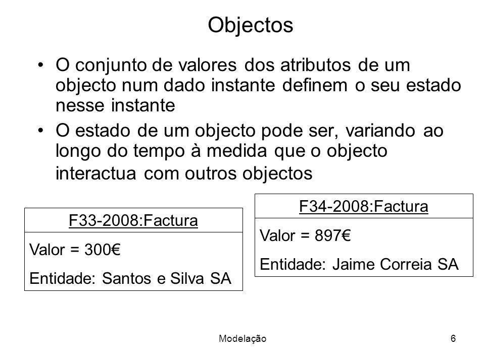 Modelação7 Objectos Compostos Um objecto composto é constituído por outros (sub)objectos.
