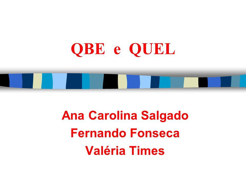 QBE e QUEL Ana Carolina Salgado Fernando Fonseca Valéria Times
