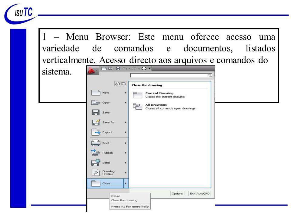 1 – Menu Browser: Este menu oferece acesso uma variedade de comandos e documentos, listados verticalmente.