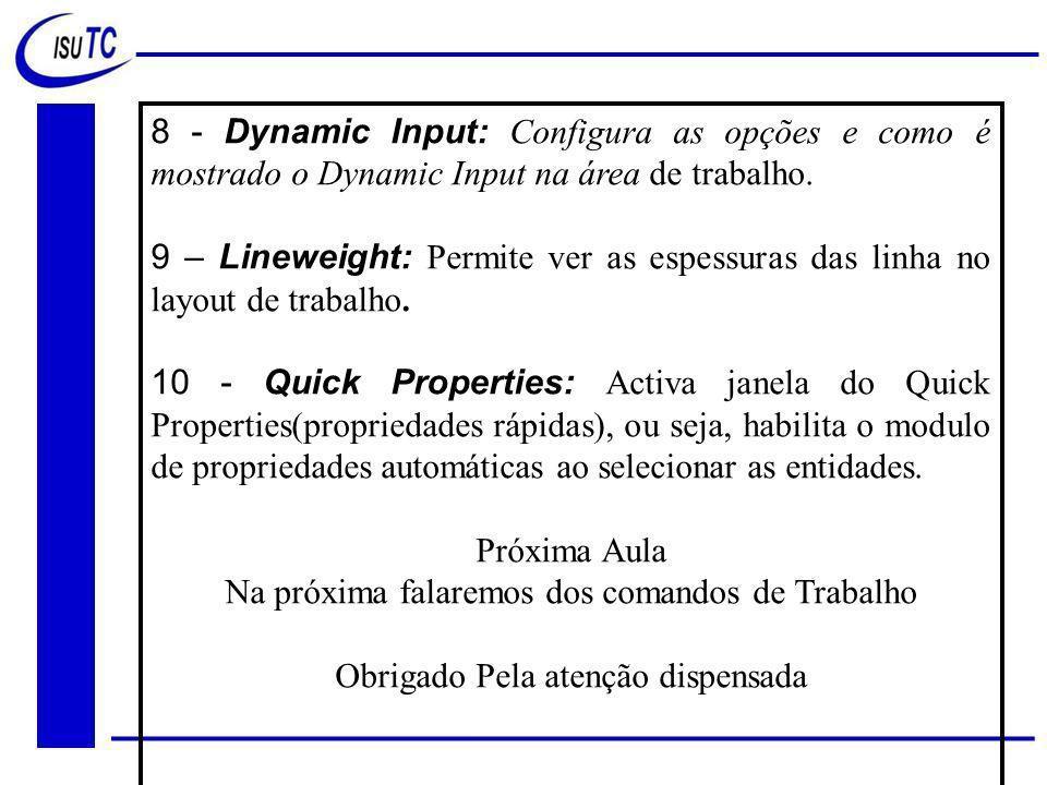 8 - Dynamic Input: Configura as opções e como é mostrado o Dynamic Input na área de trabalho.