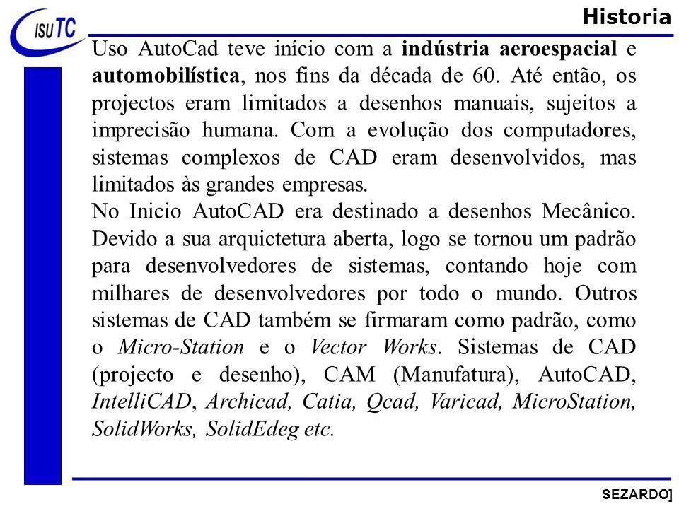Uso AutoCad teve início com a indústria aeroespacial e automobilística, nos fins da década de 60.