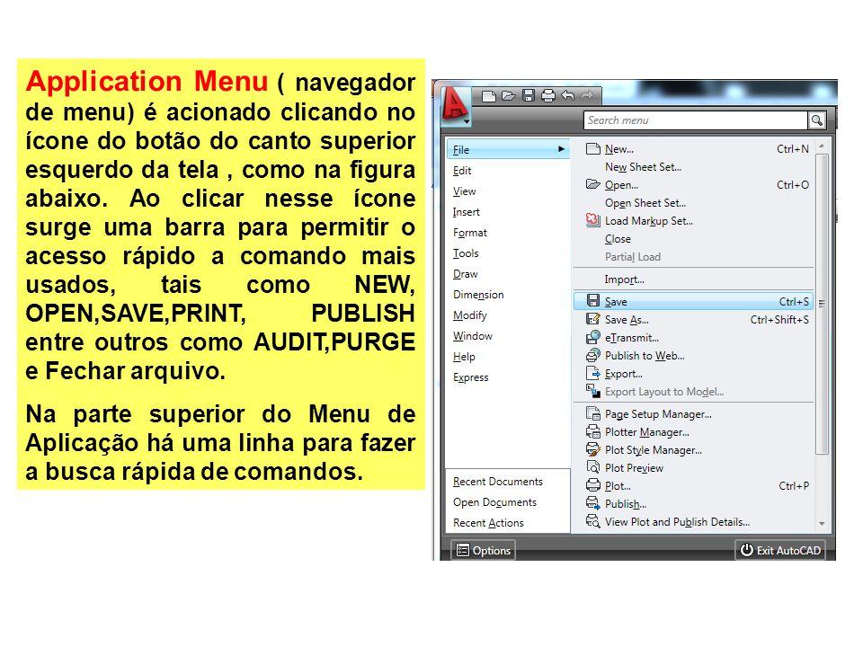 Application Menu ( navegador de menu) é acionado clicando no ícone do botão do canto superior esquerdo da tela, como na figura abaixo.