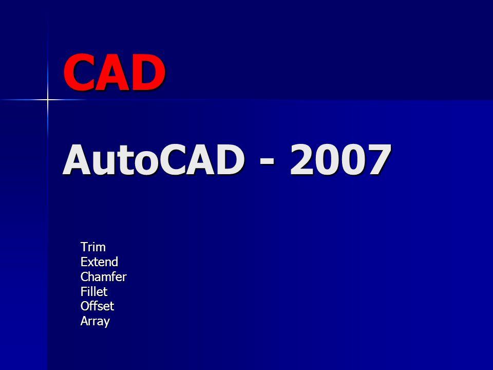 CAD AutoCAD - 2007 TrimExtendChamferFilletOffsetArray