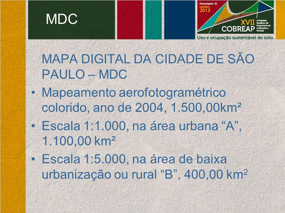 """MDC MAPA DIGITAL DA CIDADE DE SÃO PAULO – MDC Mapeamento aerofotogramétrico colorido, ano de 2004, 1.500,00km² Escala 1:1.000, na área urbana """"A"""", 1.1"""