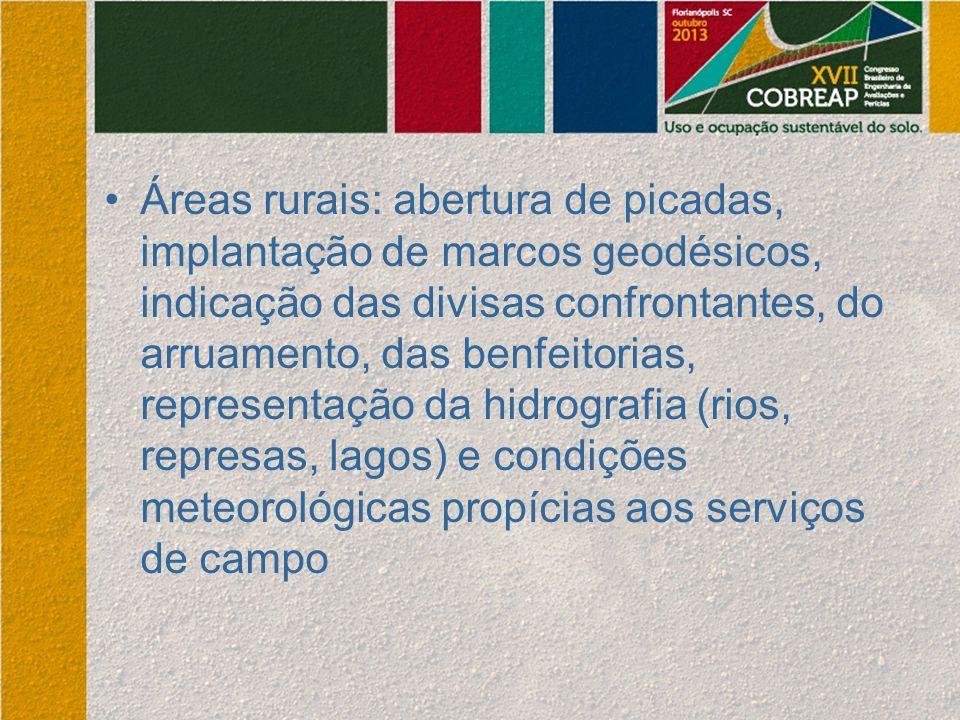 Áreas rurais: abertura de picadas, implantação de marcos geodésicos, indicação das divisas confrontantes, do arruamento, das benfeitorias, representaç