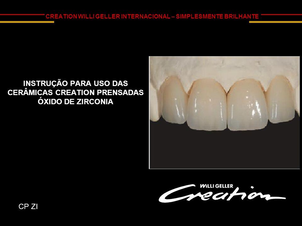  INTRODUÇÃO É possível prensar com cerâmica especial prensável Creation CP ZI por cima de estruturas de óxido de zircônia.