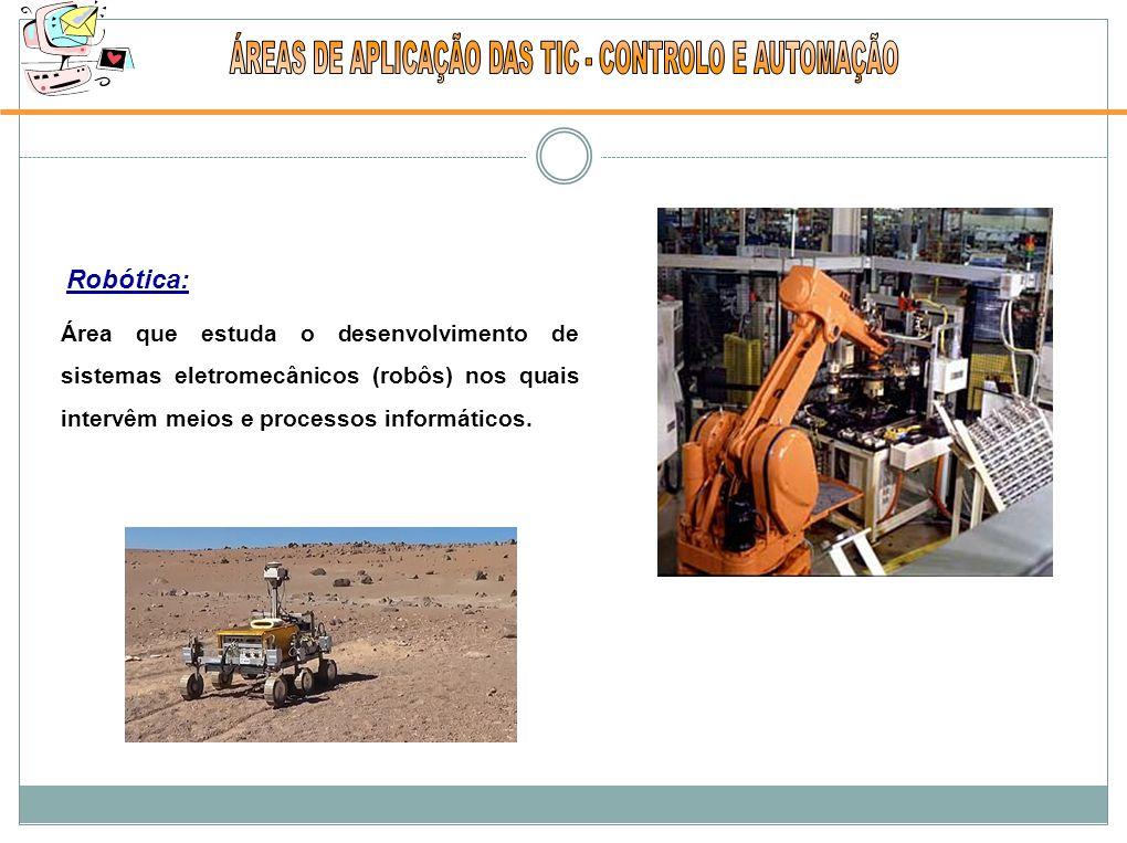 Área que estuda o desenvolvimento de sistemas eletromecânicos (robôs) nos quais intervêm meios e processos informáticos.