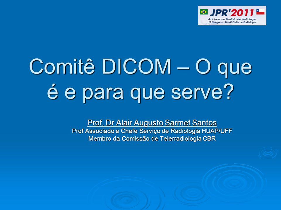 Comitê DICOM – O que é e para que serve. Prof.