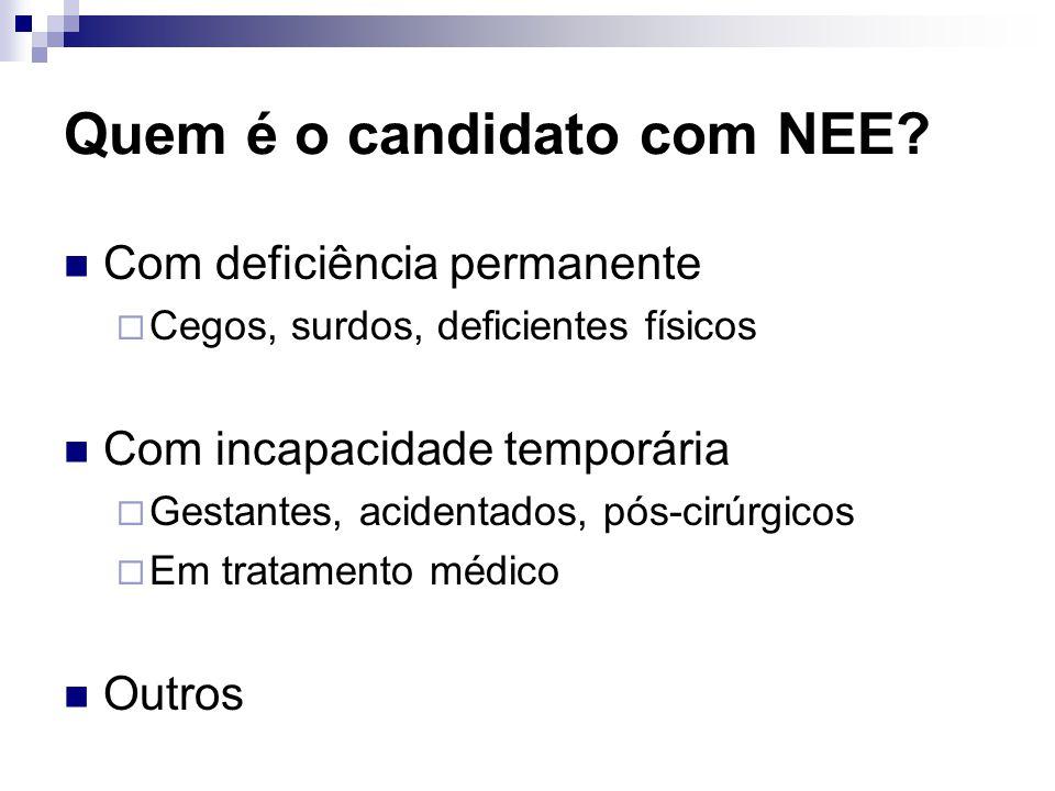 Quem é o candidato com NEE.