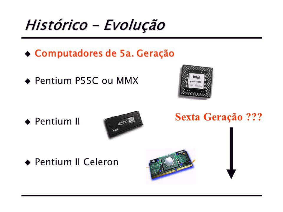 Histórico - Evolução u Computadores de 5a.