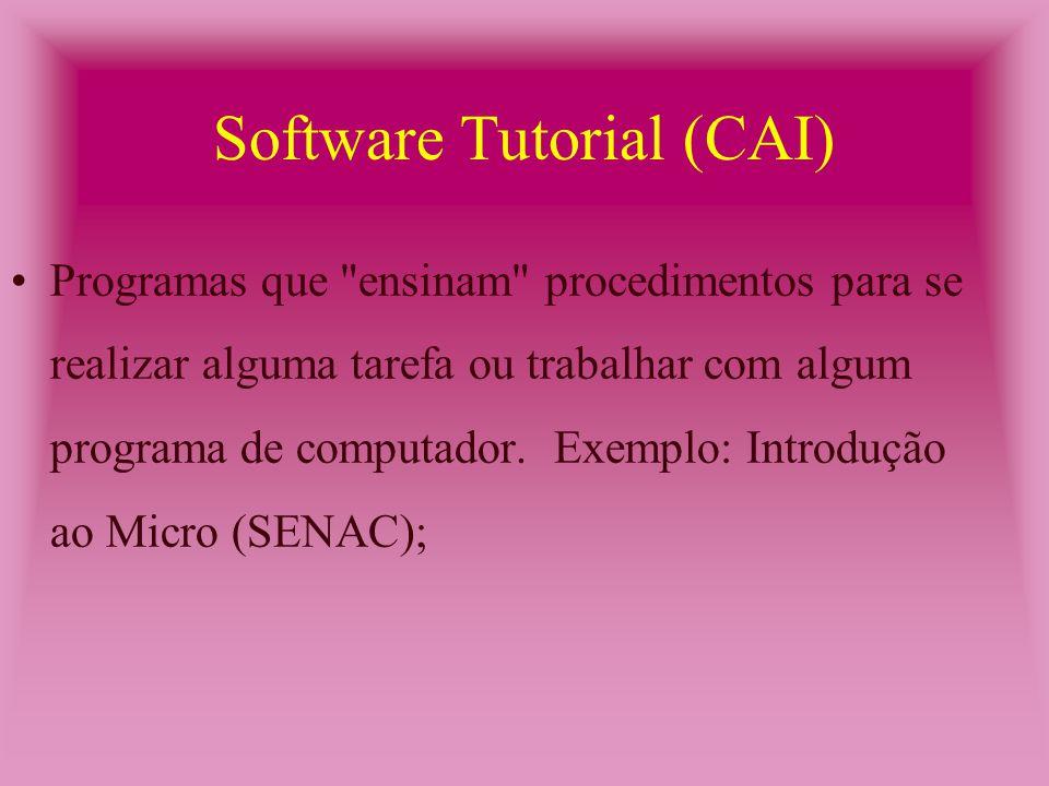 Programas que ensinam procedimentos para se realizar alguma tarefa ou trabalhar com algum programa de computador.