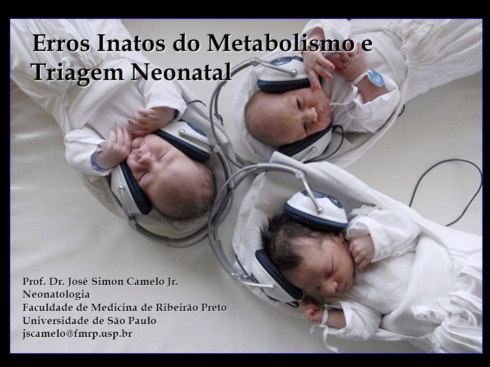 Erros Inatos do Metabolismo e Triagem Neonatal Prof.