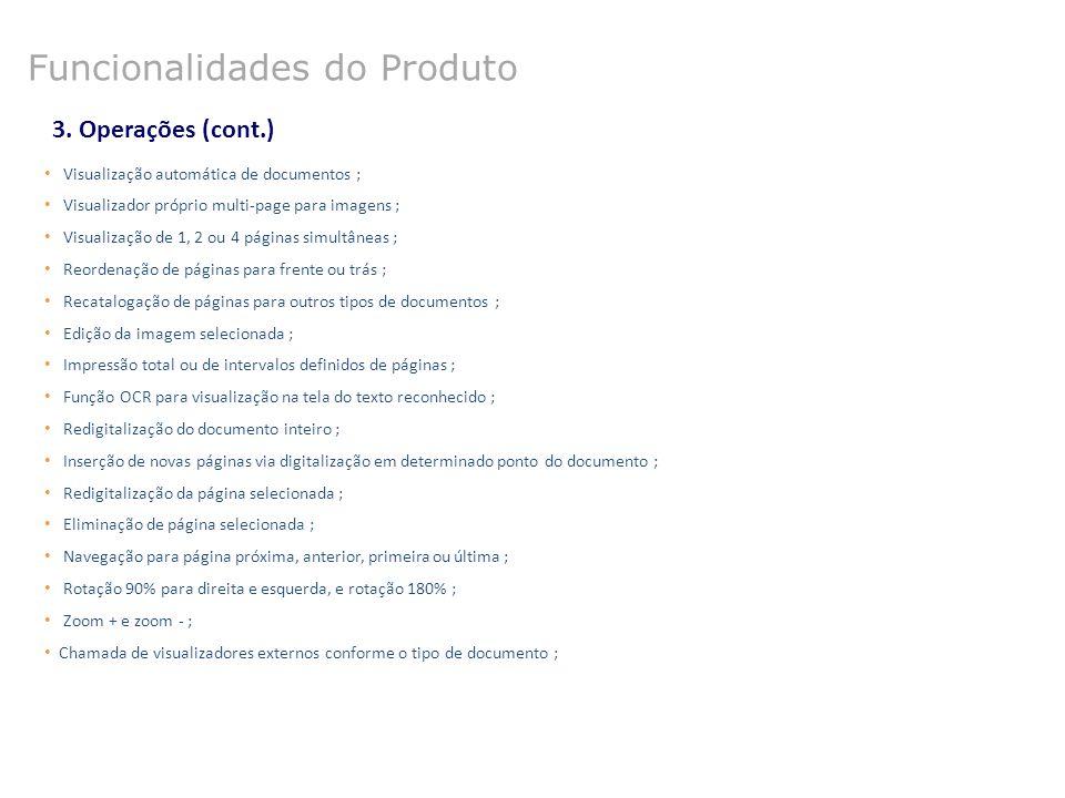3. Operações (cont.) Visualização automática de documentos ; Visualizador próprio multi-page para imagens ; Visualização de 1, 2 ou 4 páginas simultân