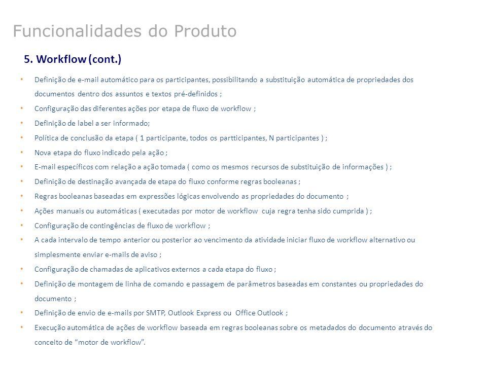 5. Workflow (cont.) Definição de e-mail automático para os participantes, possibilitando a substituição automática de propriedades dos documentos dent
