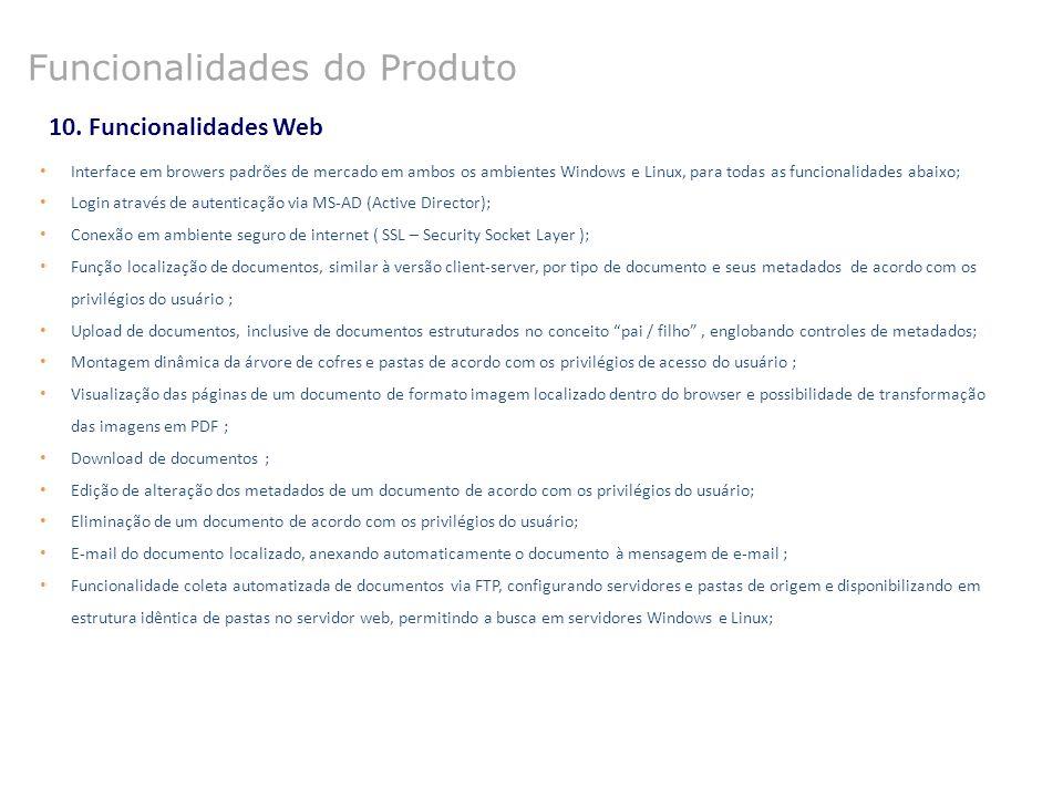 10. Funcionalidades Web Interface em browers padrões de mercado em ambos os ambientes Windows e Linux, para todas as funcionalidades abaixo; Login atr