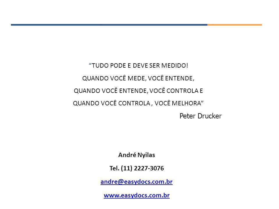 """""""TUDO PODE E DEVE SER MEDIDO! QUANDO VOCÊ MEDE, VOCÊ ENTENDE, QUANDO VOCÊ ENTENDE, VOCÊ CONTROLA E QUANDO VOCÊ CONTROLA, VOCÊ MELHORA"""" Peter Drucker A"""