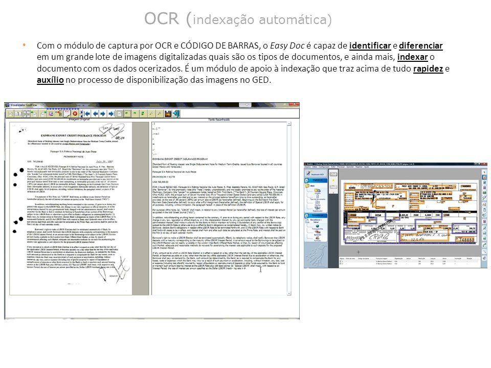 OCR ( indexação automática) Com o módulo de captura por OCR e CÓDIGO DE BARRAS, o Easy Doc é capaz de identificar e diferenciar em um grande lote de i