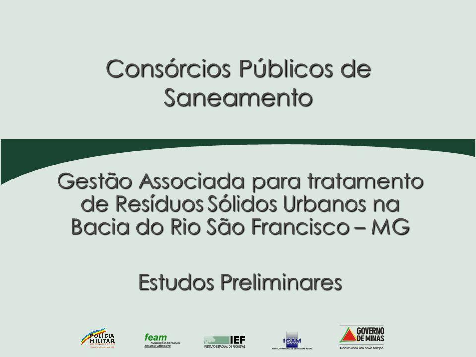 Consórcios Públicos de Saneamento Gestão Associada para tratamento de ResíduosSólidos Urbanos na Bacia do Rio São Francisco – MG Gestão Associada para