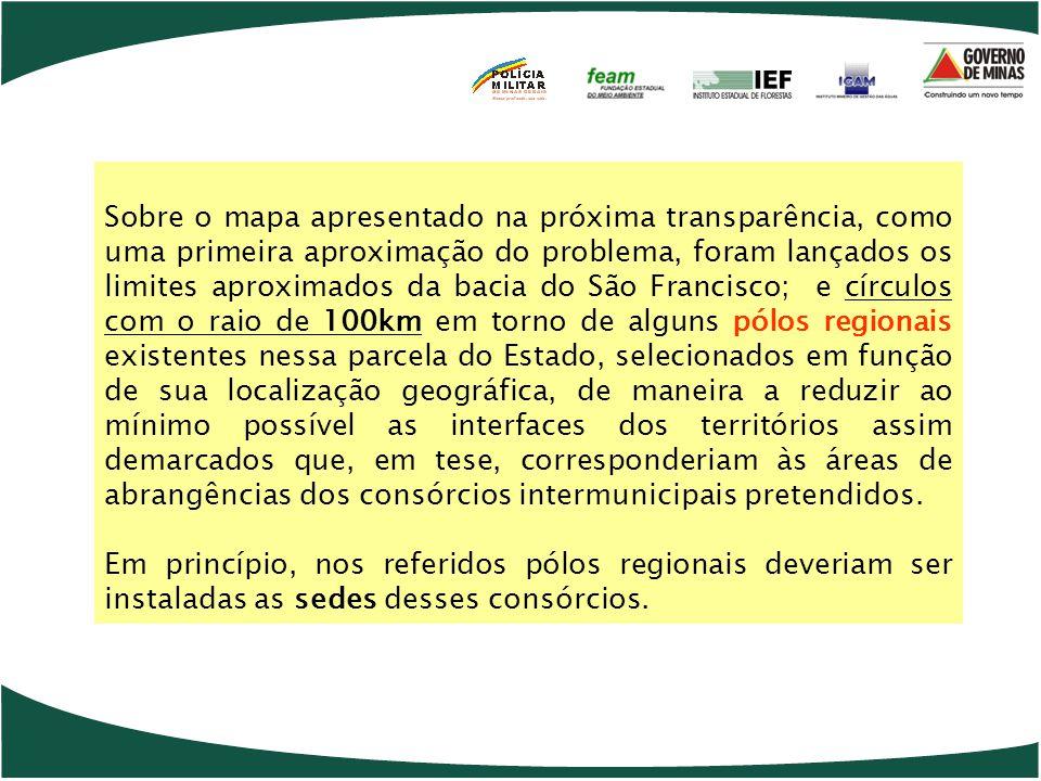 Sobre o mapa apresentado na próxima transparência, como uma primeira aproximação do problema, foram lançados os limites aproximados da bacia do São Fr
