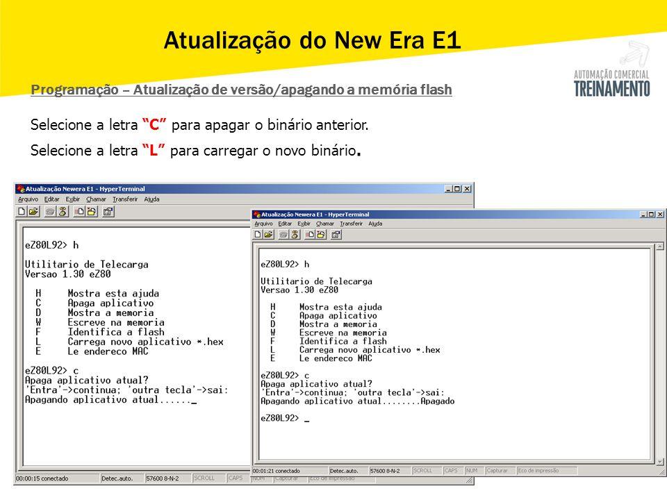 """Programação – Atualização de versão/apagando a memória flash Selecione a letra """"C"""" para apagar o binário anterior. Selecione a letra """"L"""" para carregar"""