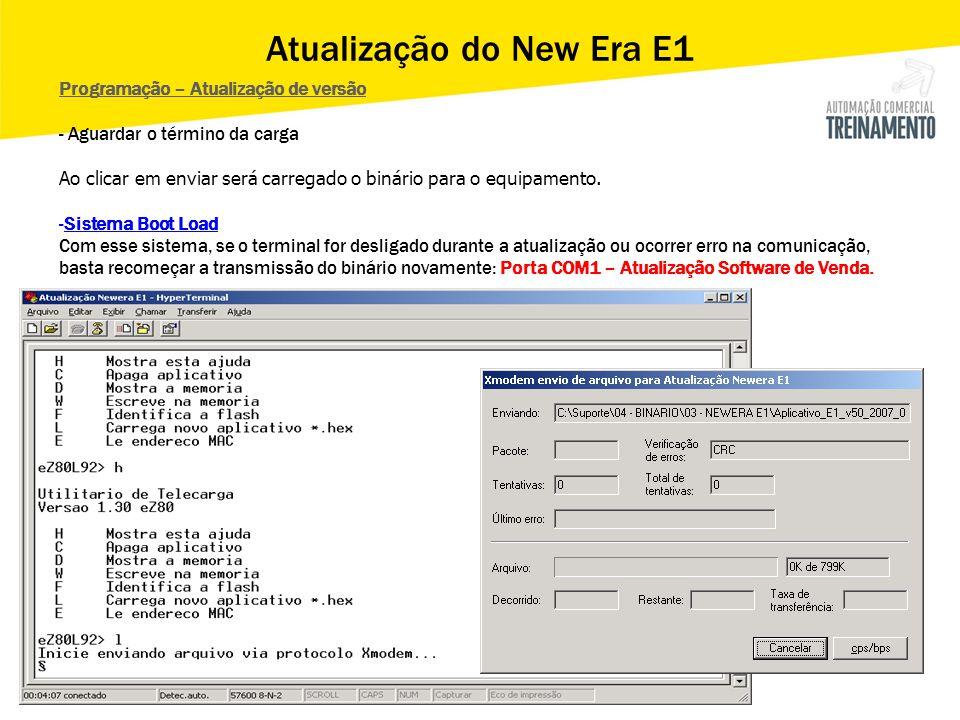Programação – Atualização de versão - Aguardar o término da carga Ao clicar em enviar será carregado o binário para o equipamento. -Sistema Boot Load