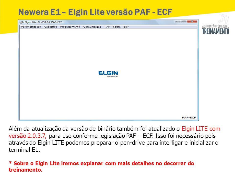 Newera E1– Elgin Lite versão PAF - ECF Além da atualização da versão de binário também foi atualizado o Elgin LITE com versão 2.0.3.7, para uso confor