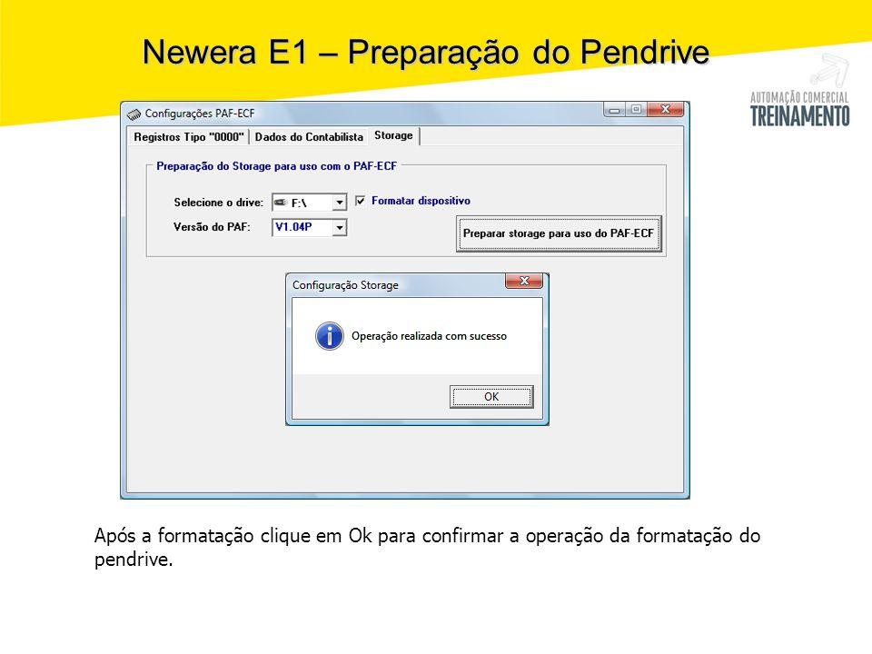 Newera E1 – Preparação do Pendrive Após a formatação clique em Ok para confirmar a operação da formatação do pendrive.