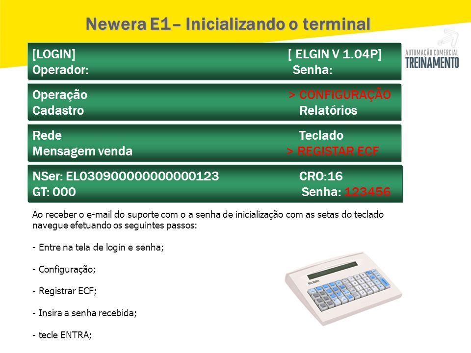 [LOGIN] [ ELGIN V 1.04P] Operador: Senha: Operação > CONFIGURAÇÃO Cadastro Relatórios Rede Teclado Mensagem venda > REGISTAR ECF NSer: EL0309000000000