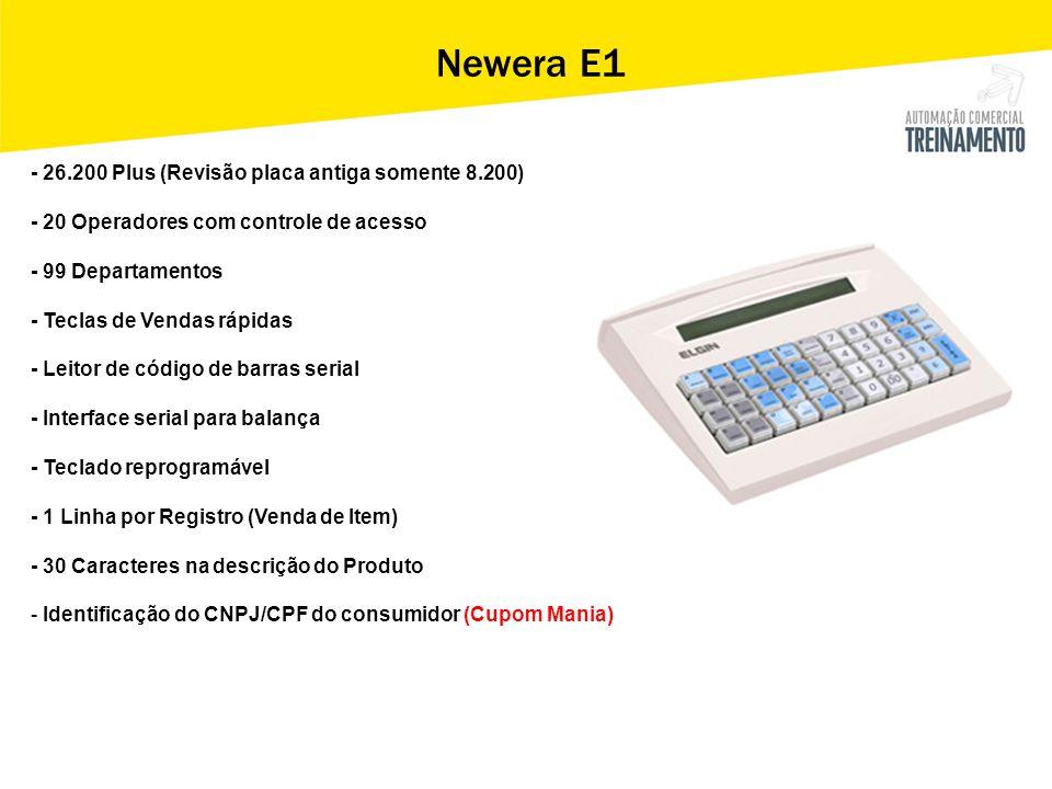 - 26.200 Plus (Revisão placa antiga somente 8.200) - 20 Operadores com controle de acesso - 99 Departamentos - Teclas de Vendas rápidas - Leitor de có