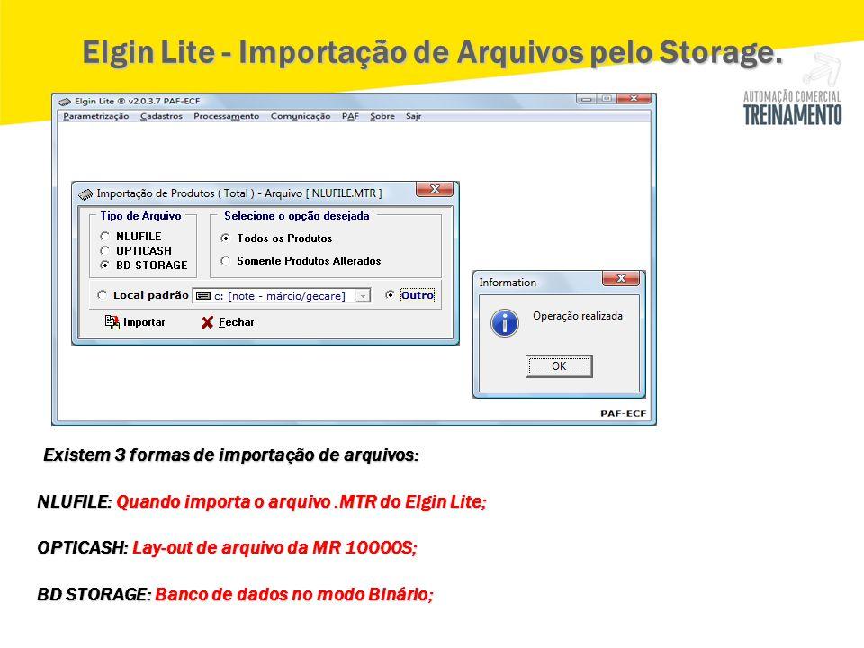Existem 3 formas de importação de arquivos: Existem 3 formas de importação de arquivos: NLUFILE: Quando importa o arquivo.MTR do Elgin Lite; OPTICASH: