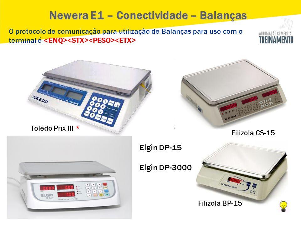 Newera E1 – Conectividade – Balanças Filizola CS-15 Toledo Prix III * Filizola BP-15 Elgin DP-15 Elgin DP-3000 O protocolo de comunicação para utiliza