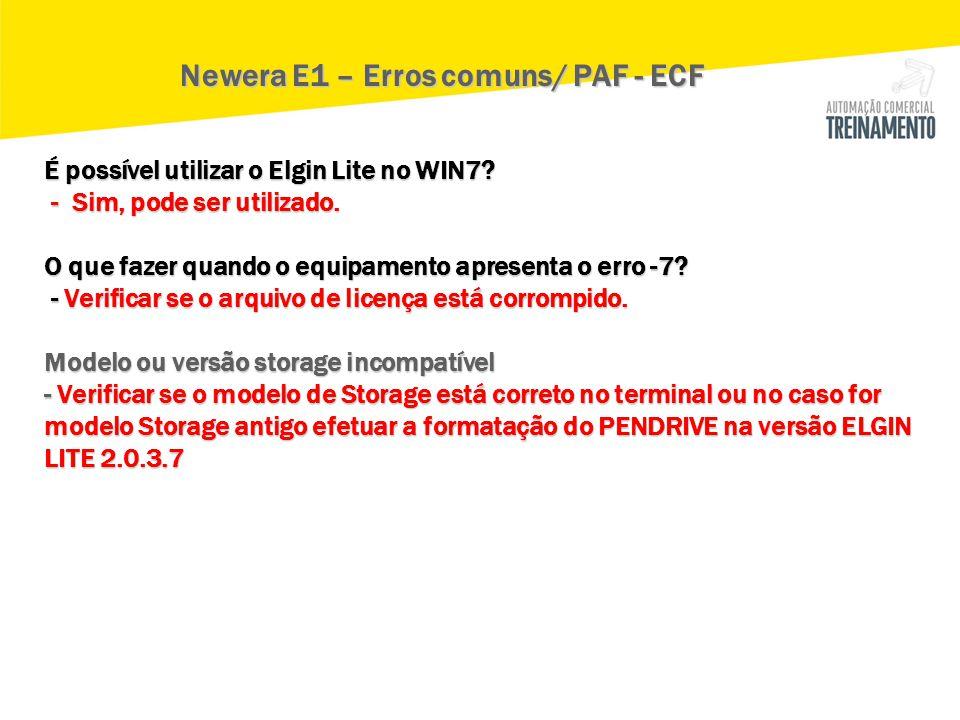 É possível utilizar o Elgin Lite no WIN7? - Sim, pode ser utilizado. O que fazer quando o equipamento apresenta o erro -7? - Verificar se o arquivo de