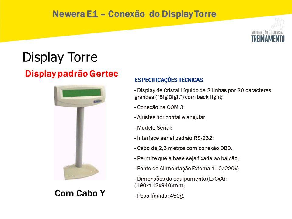 """Com Cabo Y Display Torre Display padrão Gertec ESPECIFICAÇÕES TÉCNICAS - Display de Cristal Líquido de 2 linhas por 20 caracteres grandes (""""Big Digit"""""""
