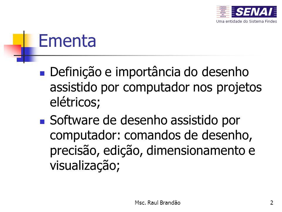 2 Ementa Definição e importância do desenho assistido por computador nos projetos elétricos; Software de desenho assistido por computador: comandos de