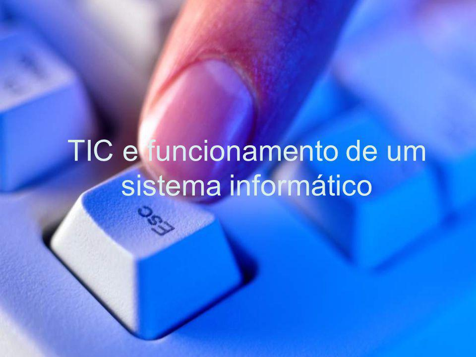 TIC e funcionamento de um sistema informático