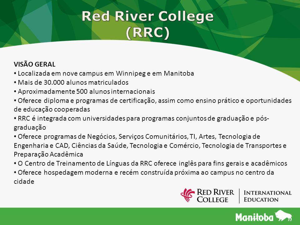 VISÃO GERAL Localizada em nove campus em Winnipeg e em Manitoba Mais de 30.000 alunos matriculados Aproximadamente 500 alunos internacionais Oferece d
