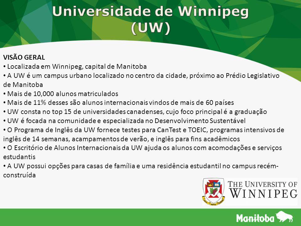 VISÃO GERAL Localizada em Winnipeg, capital de Manitoba A UW é um campus urbano localizado no centro da cidade, próximo ao Prédio Legislativo de Manit