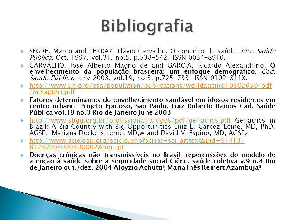  SEGRE, Marco and FERRAZ, Flávio Carvalho. O conceito de saúde. Rev. Saúde Pública, Oct. 1997, vol.31, no.5, p.538-542. ISSN 0034-8910.  CARVALHO, J