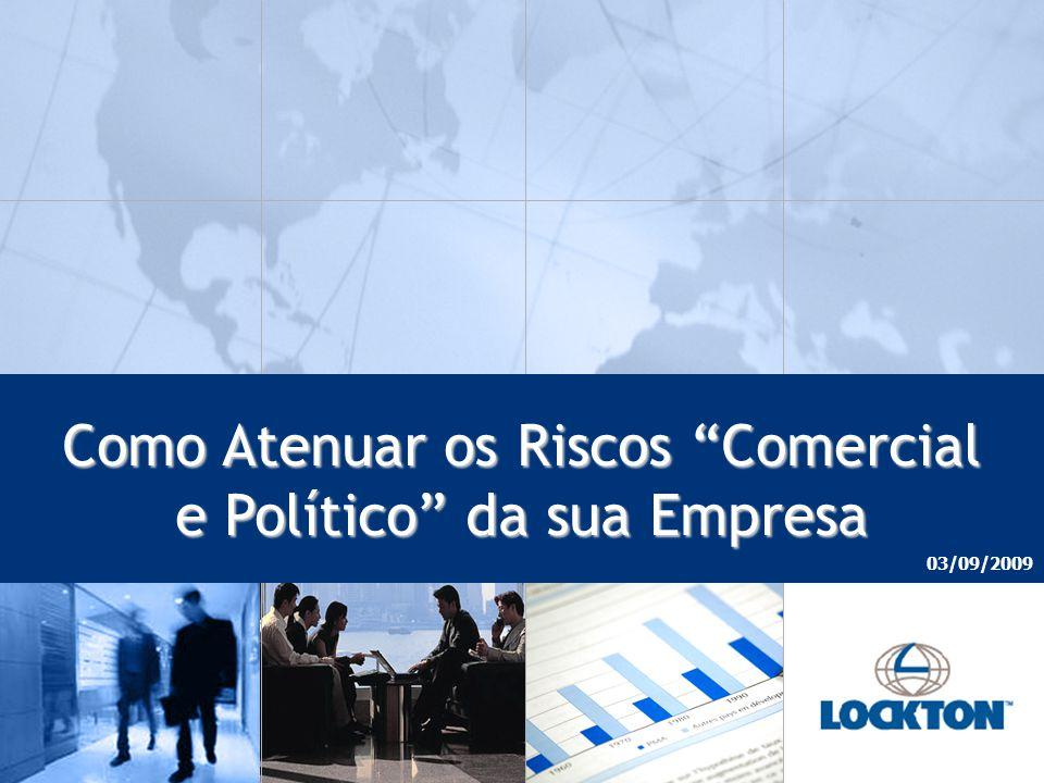 Click to edit Master title style Click to edit Master subtitle style Como Atenuar os Riscos Comercial e Político da sua Empresa 03/09/2009
